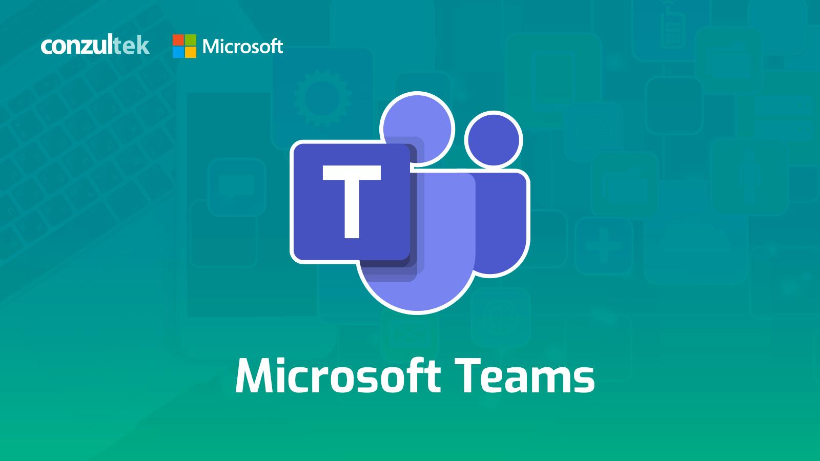 Microsoft Teams: 5 beneficios de usar Teams en su empresa